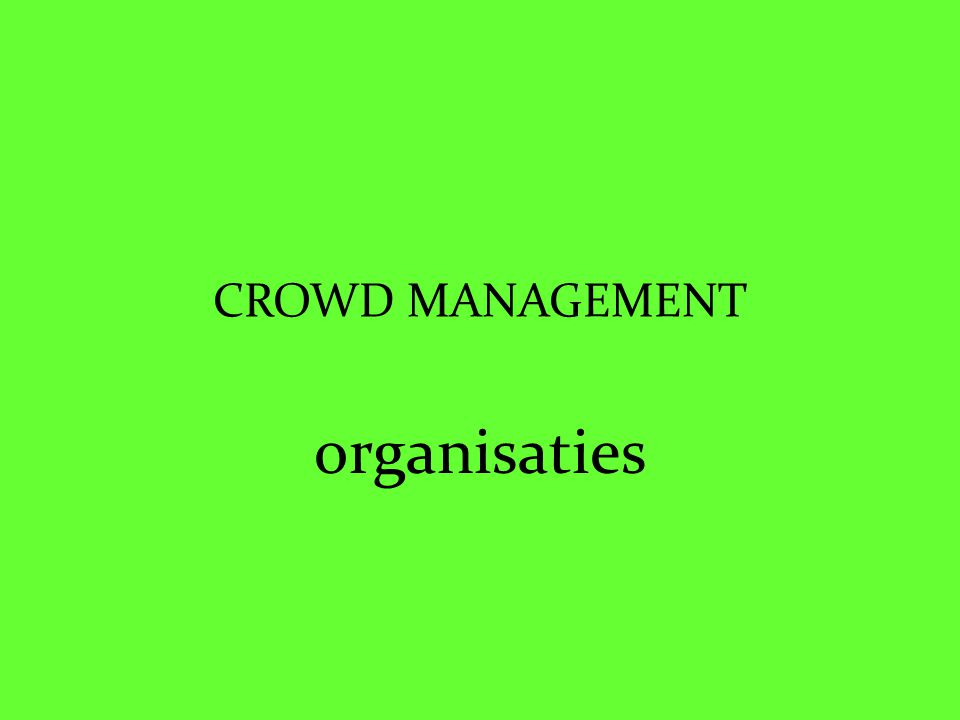CROWD MANAGEMENT organisaties