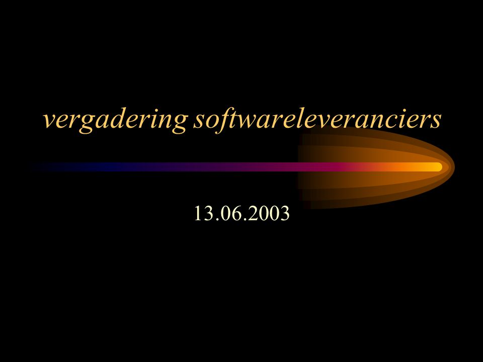 vergadering softwareleveranciers 13.06.2003