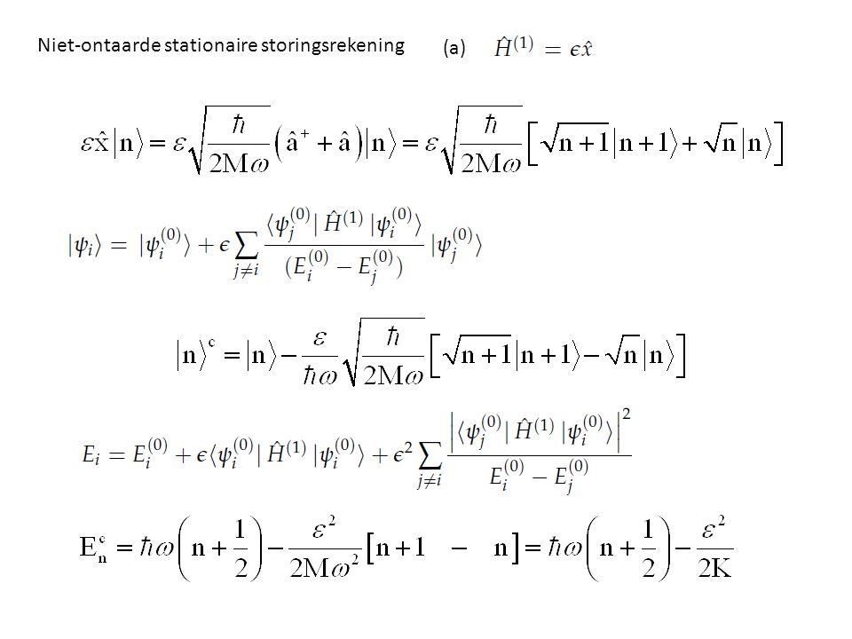 Opmerkingen : 1.De grondtoestand van de H.O.met n=0 verdient in principe een aparte aanpak.
