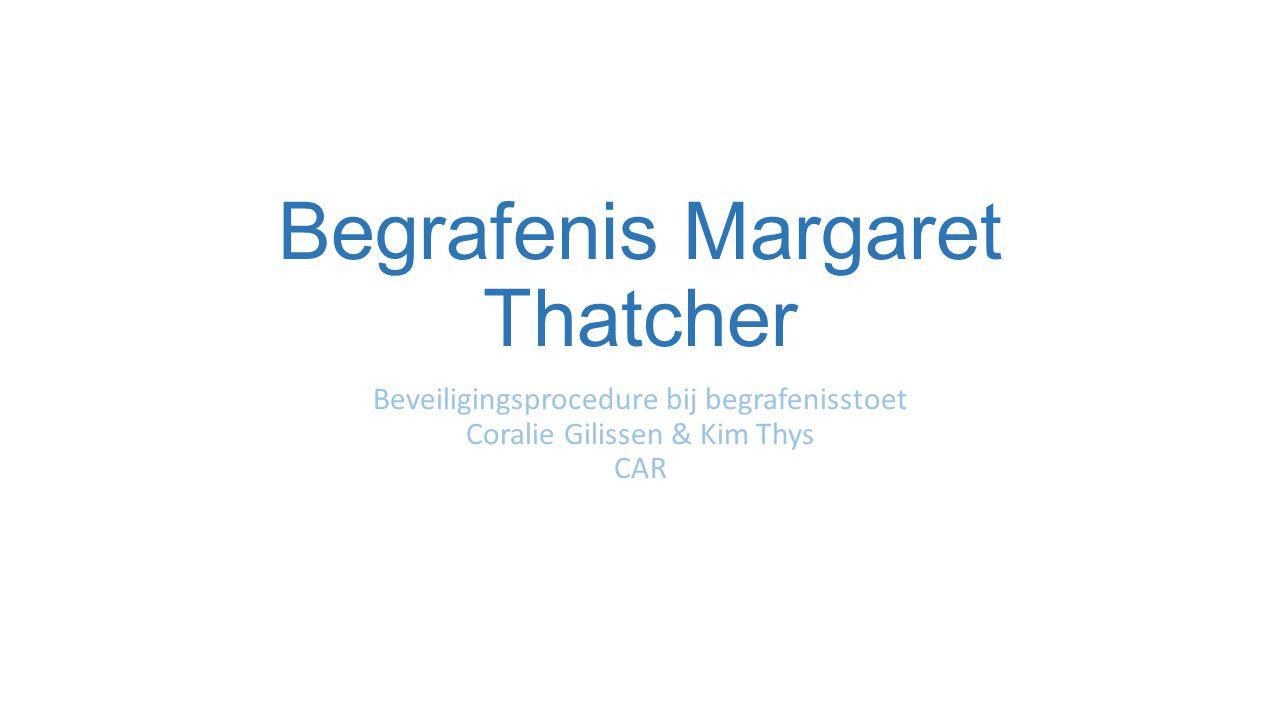 Begrafenis Margaret Thatcher Beveiligingsprocedure bij begrafenisstoet Coralie Gilissen & Kim Thys CAR