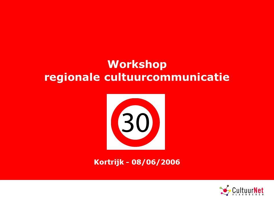 Workshop regionale cultuurcommunicatie Kortrijk - 08/06/2006