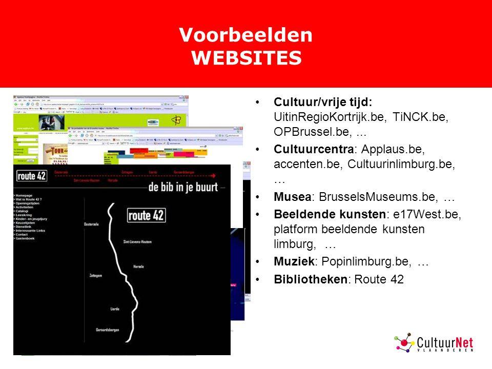 Voorbeelden WEBSITES Cultuur/vrije tijd: UitinRegioKortrijk.be, TiNCK.be, OPBrussel.be,...