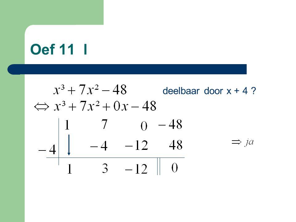 Oef 11 l deelbaar door x + 4