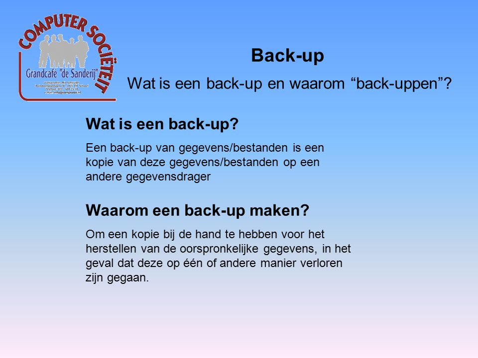 Back-up Wat is een back-up en waarom back-uppen .