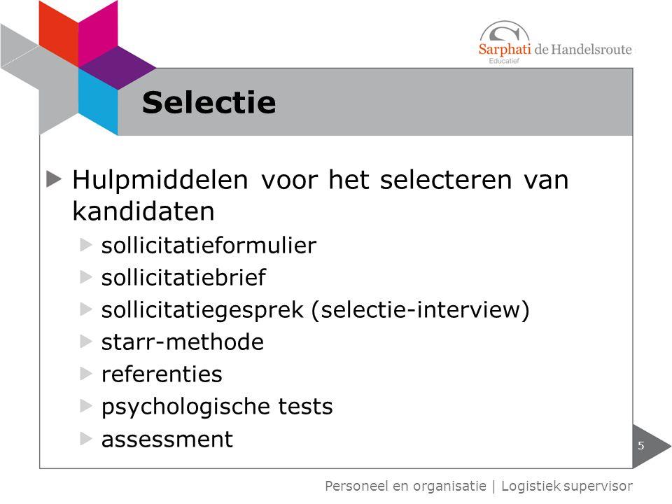 Hulpmiddelen voor het selecteren van kandidaten sollicitatieformulier sollicitatiebrief sollicitatiegesprek (selectie-interview) starr-methode referen