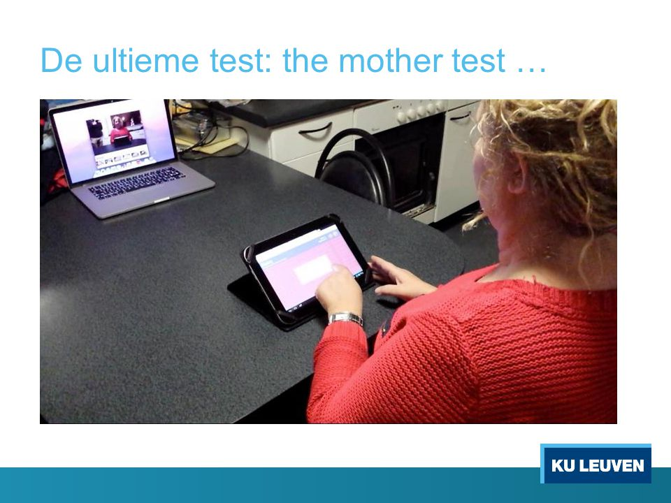 De ultieme test: the mother test …