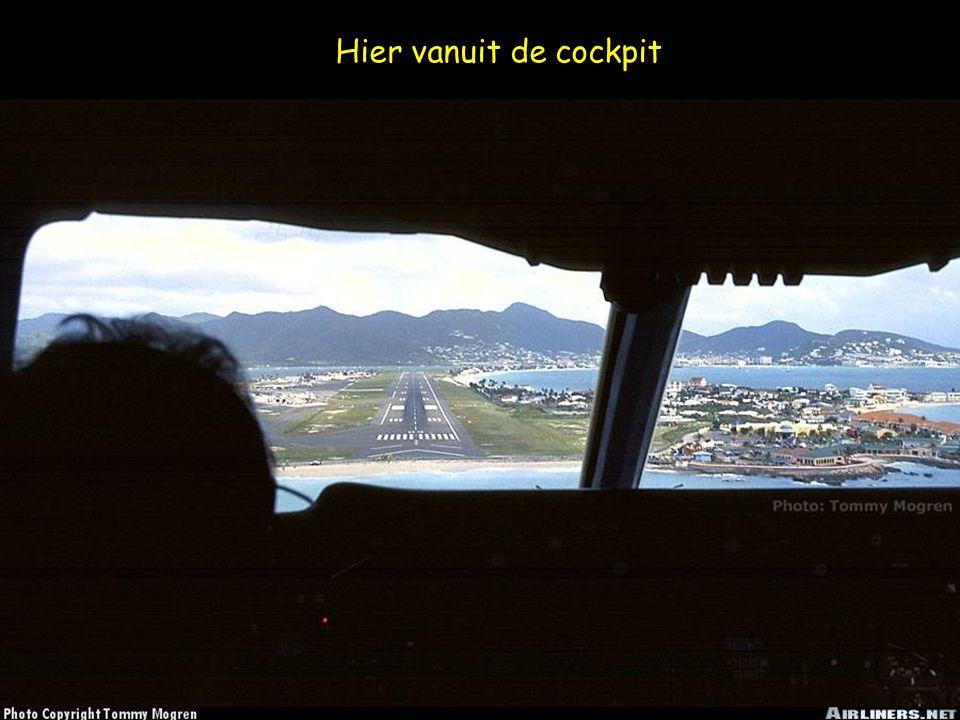 Hier vanuit de cockpit
