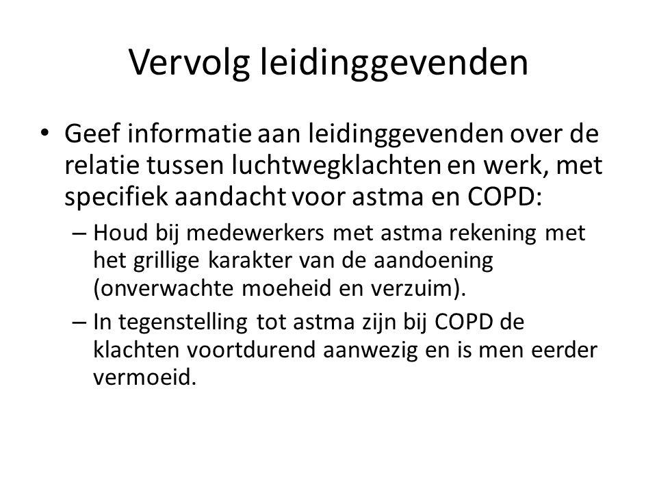 Vervolg leidinggevenden Geef informatie aan leidinggevenden over de relatie tussen luchtwegklachten en werk, met specifiek aandacht voor astma en COPD