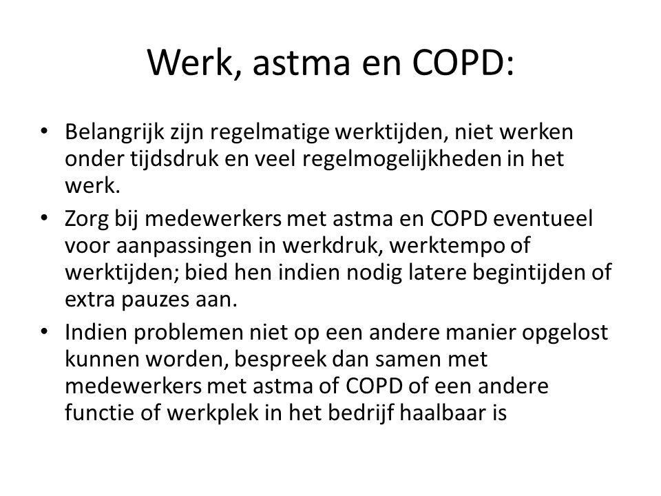 Werk, astma en COPD: Belangrijk zijn regelmatige werktijden, niet werken onder tijdsdruk en veel regelmogelijkheden in het werk. Zorg bij medewerkers
