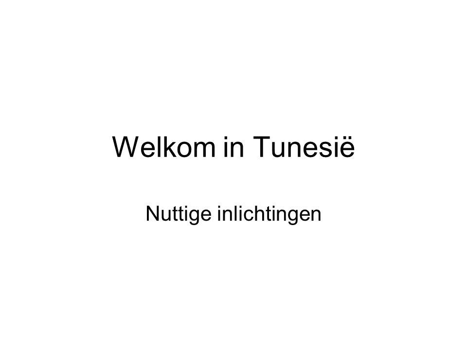 Welkom in Tunesië Nuttige inlichtingen