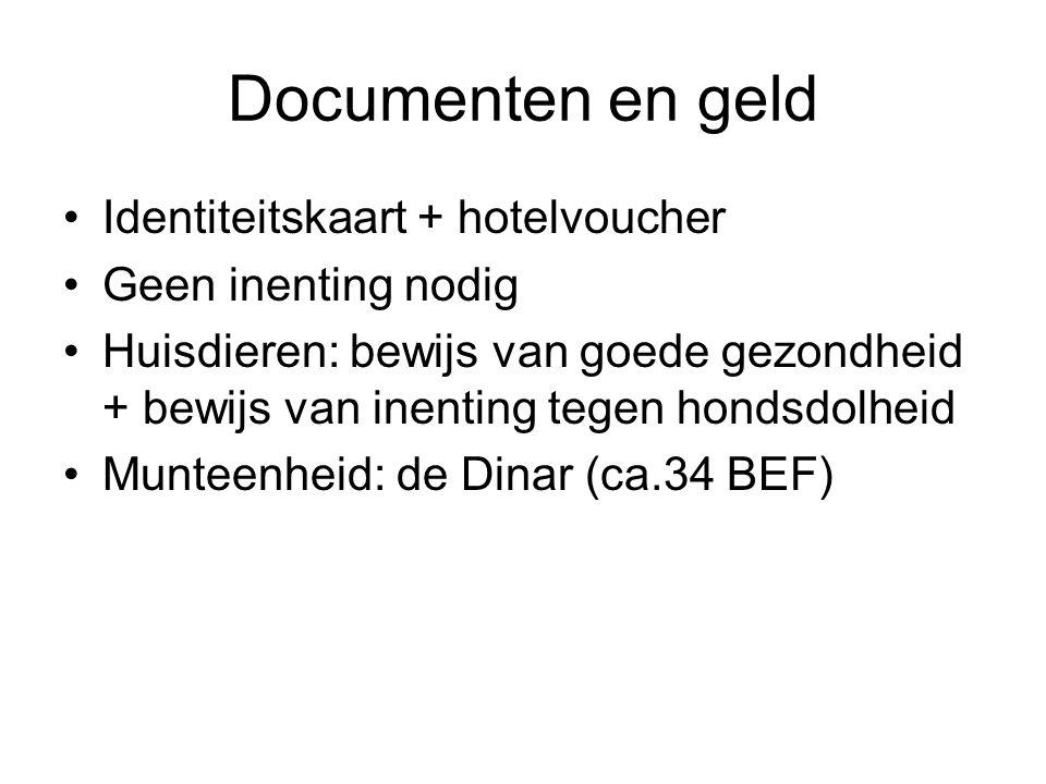 Documenten en geld Identiteitskaart + hotelvoucher Geen inenting nodig Huisdieren: bewijs van goede gezondheid + bewijs van inenting tegen hondsdolhei