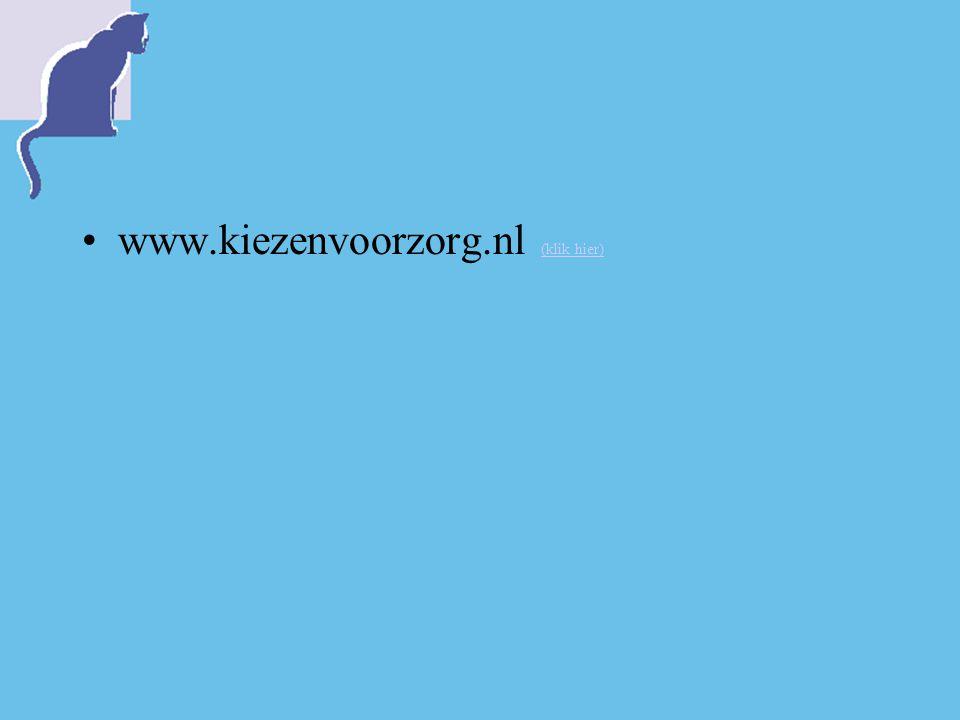 www.kiezenvoorzorg.nl (klik hier) (klik hier)