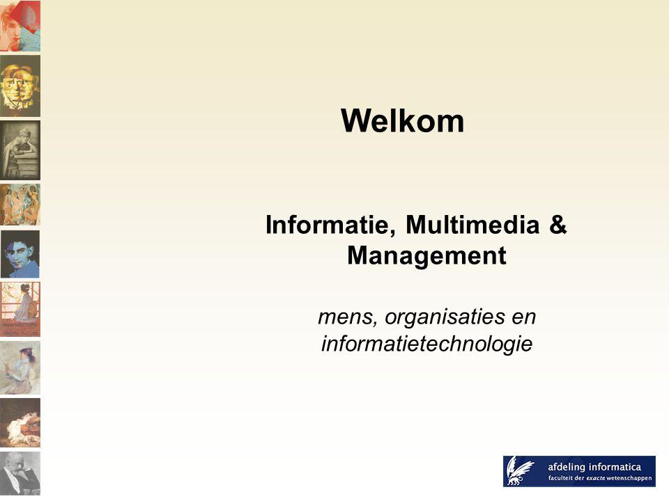 Welkom Informatie, Multimedia & Management mens, organisaties en informatietechnologie