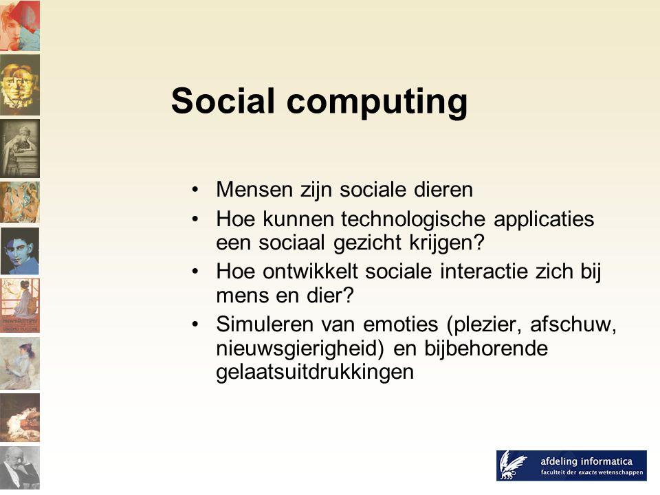 Social computing Mensen zijn sociale dieren Hoe kunnen technologische applicaties een sociaal gezicht krijgen.