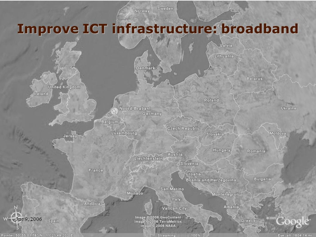 Jne 9, 2006 Improve ICT infrastructure: broadband