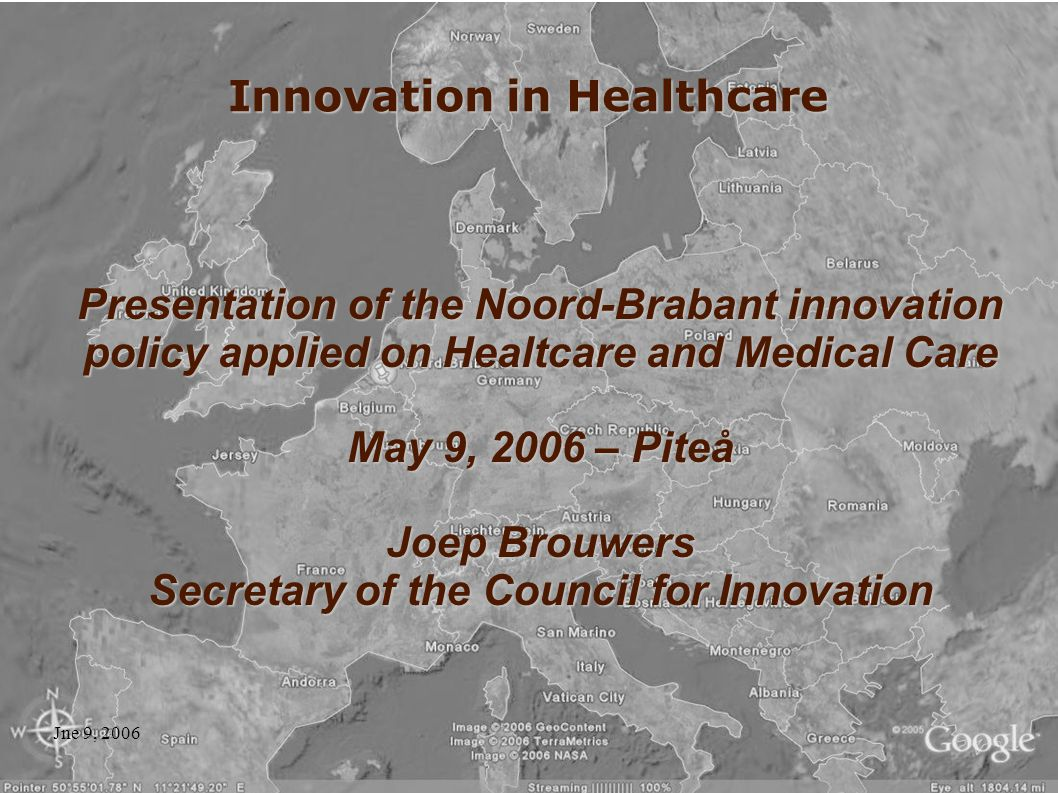 Innovation in Healthcare Presentation of the Noord-Brabant innovation policy applied on Healtcare and Medical Care May 9, 2006 – Piteå Joep Brouwers Secretary of the Council for Innovation