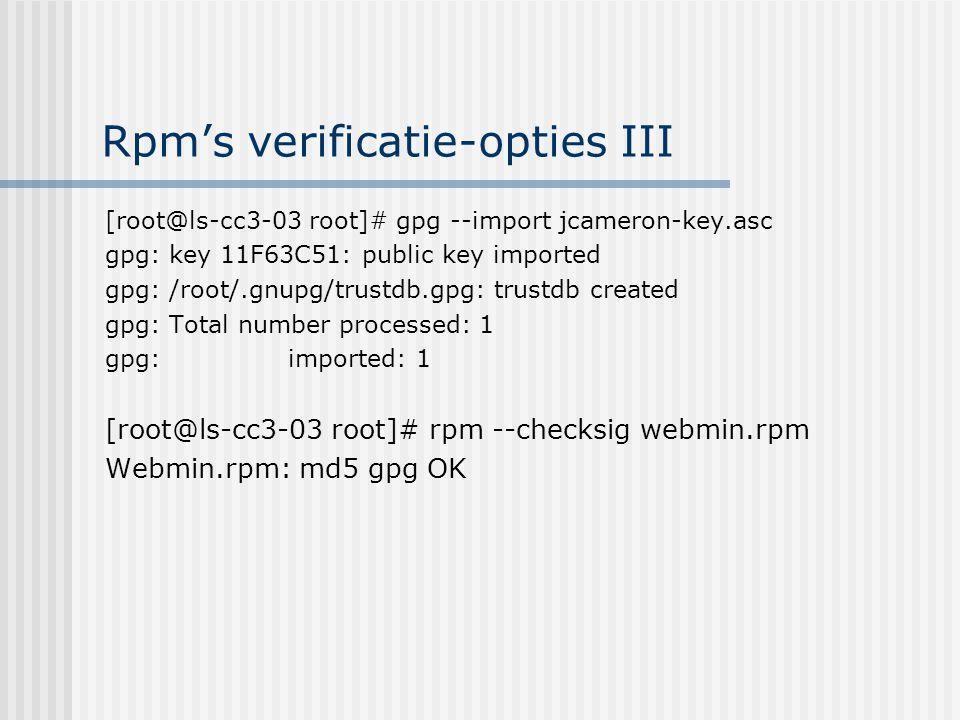 Informatie opvragen rpm's Rpm –q pakket Vraagt de versie op van het pakket.