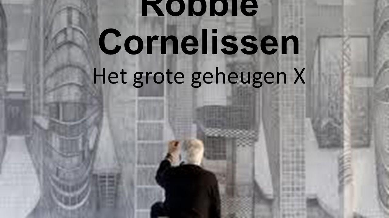 Robbie Cornelissen Het grote geheugen X