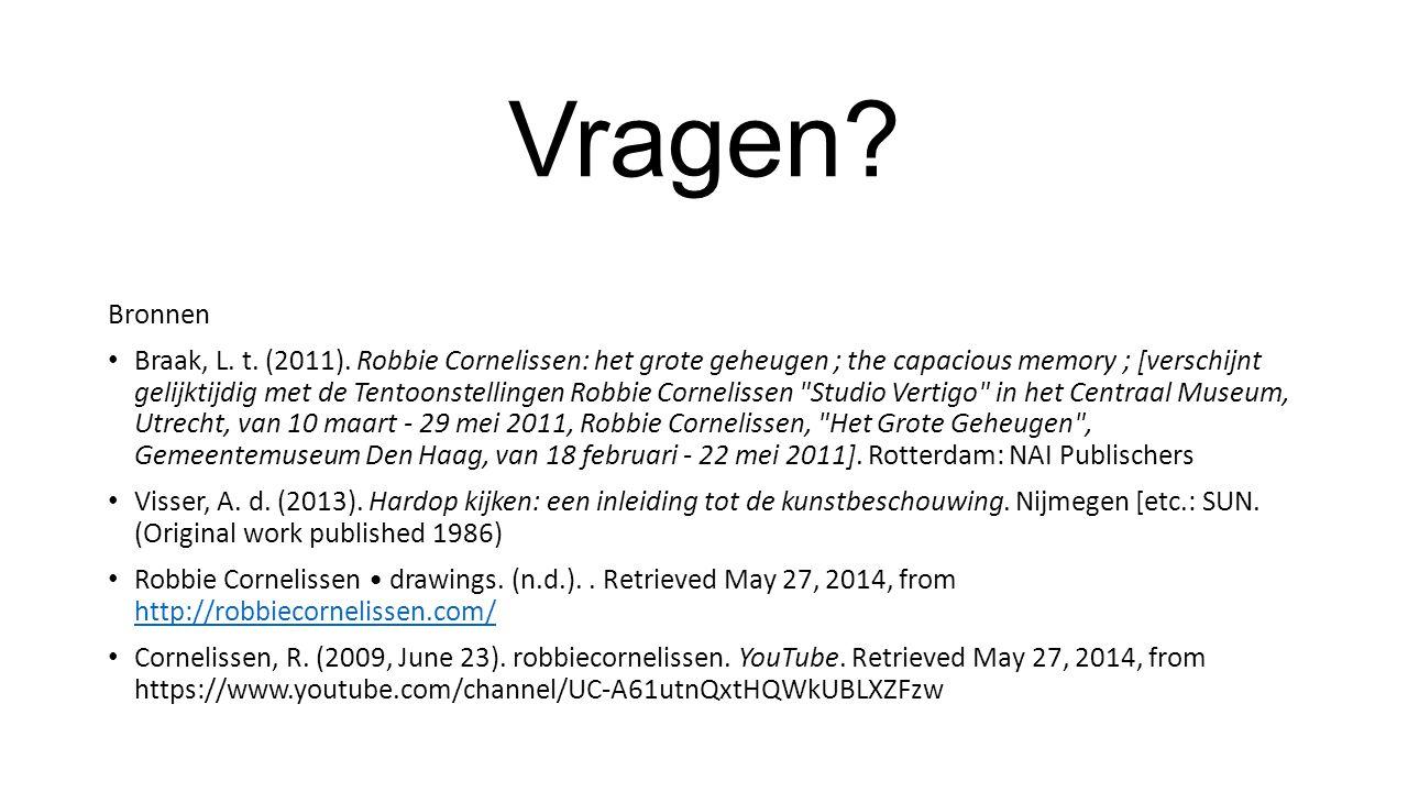 Vragen. Bronnen Braak, L. t. (2011).