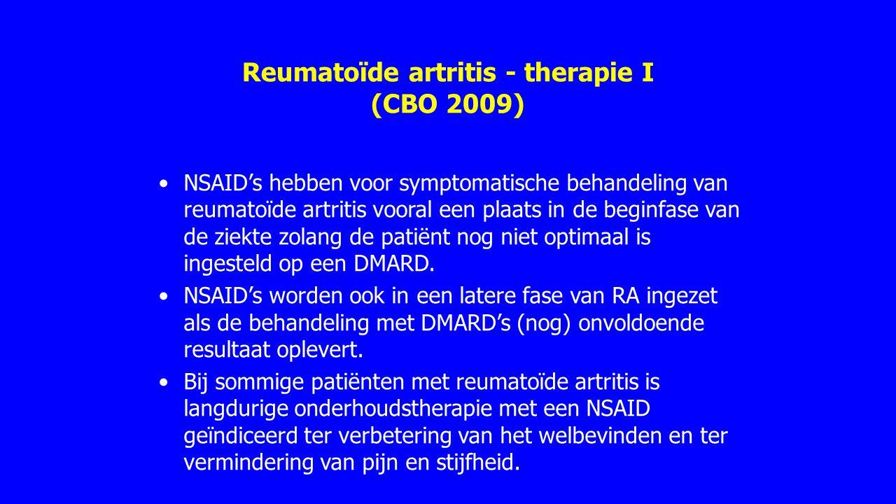 Reumatoïde artritis - therapie I (CBO 2009) NSAID's hebben voor symptomatische behandeling van reumatoïde artritis vooral een plaats in de beginfase v