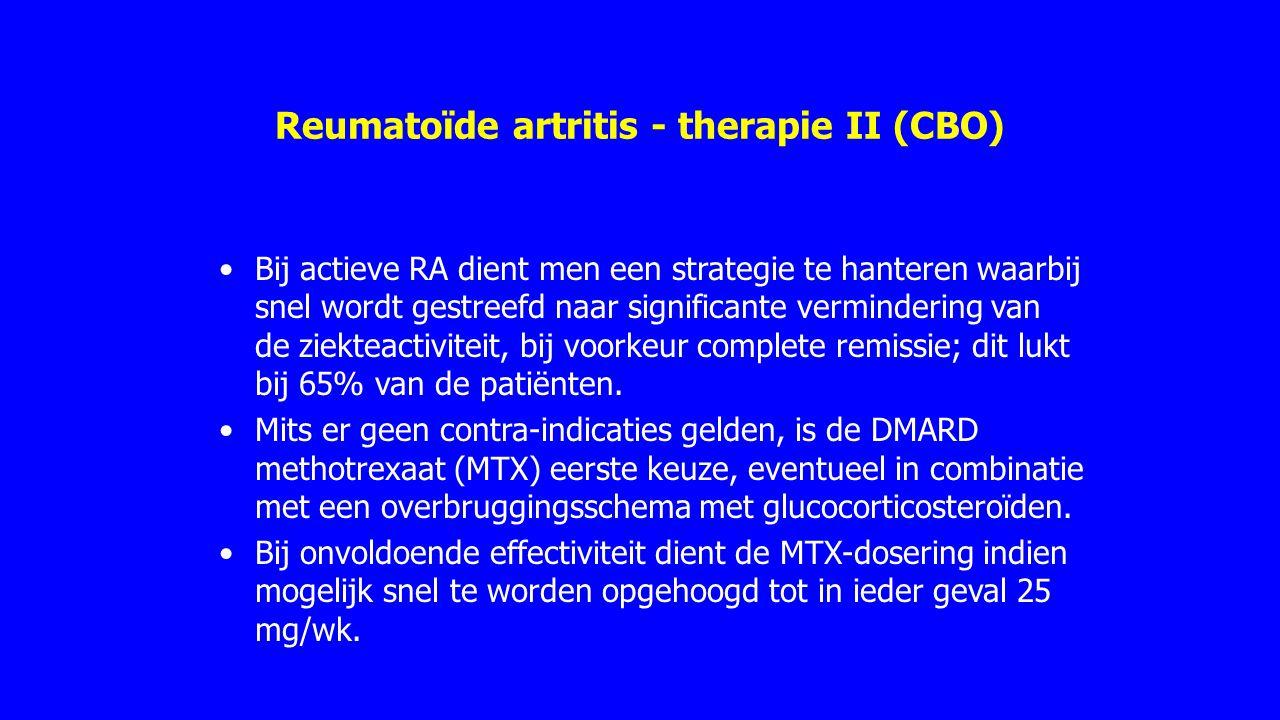 Reumatoïde artritis - therapie II (CBO) Bij actieve RA dient men een strategie te hanteren waarbij snel wordt gestreefd naar significante vermindering