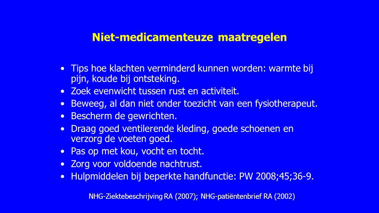 Niet-medicamenteuze maatregelen Tips hoe klachten verminderd kunnen worden: warmte bij pijn, koude bij ontsteking. Zoek evenwicht tussen rust en activ