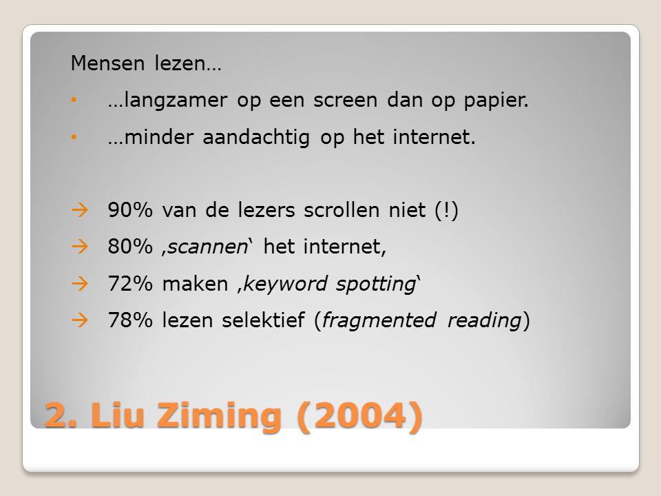2. Liu Ziming (2004) Mensen lezen… …langzamer op een screen dan op papier.