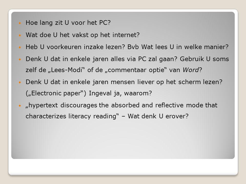 Hoe lang zit U voor het PC. Wat doe U het vakst op het internet.