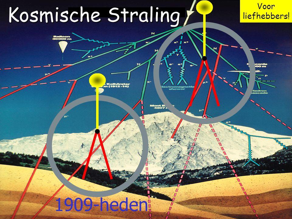 12 Kosmische Straling 1909-heden Voor liefhebbers!