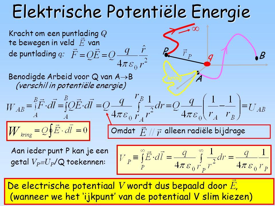 62 De electrische potentiaal V wordt dus bepaald door, (wanneer we het 'ijkpunt' van de potentiaal V slim kiezen) Elektrische Potentiële Energie Omdat