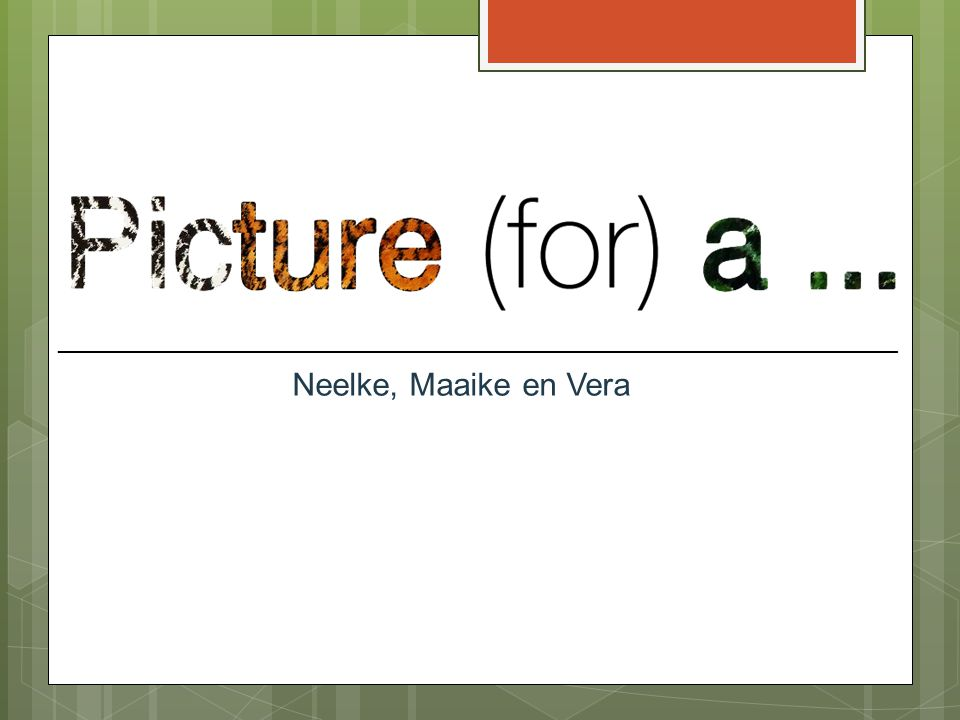 Neelke, Maaike en Vera ______________________________________________________________________