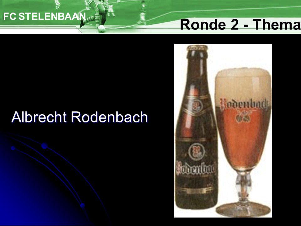 Albrecht Rodenbach FC STELENBAAN Ronde 2 - Thema