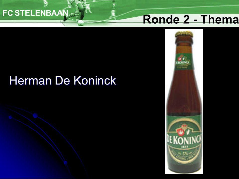 Herman De Koninck FC STELENBAAN Ronde 2 - Thema