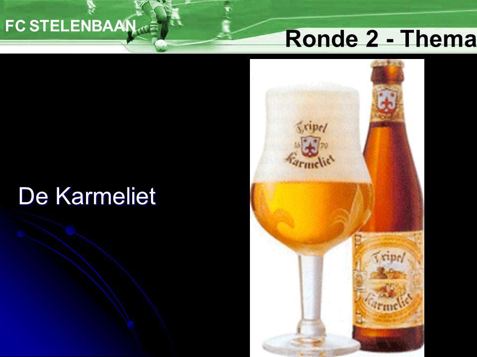 De Karmeliet FC STELENBAAN Ronde 2 - Thema