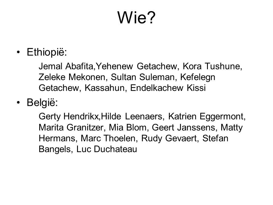 Wie? Ethiopië: Jemal Abafita,Yehenew Getachew, Kora Tushune, Zeleke Mekonen, Sultan Suleman, Kefelegn Getachew, Kassahun, Endelkachew Kissi België: Ge