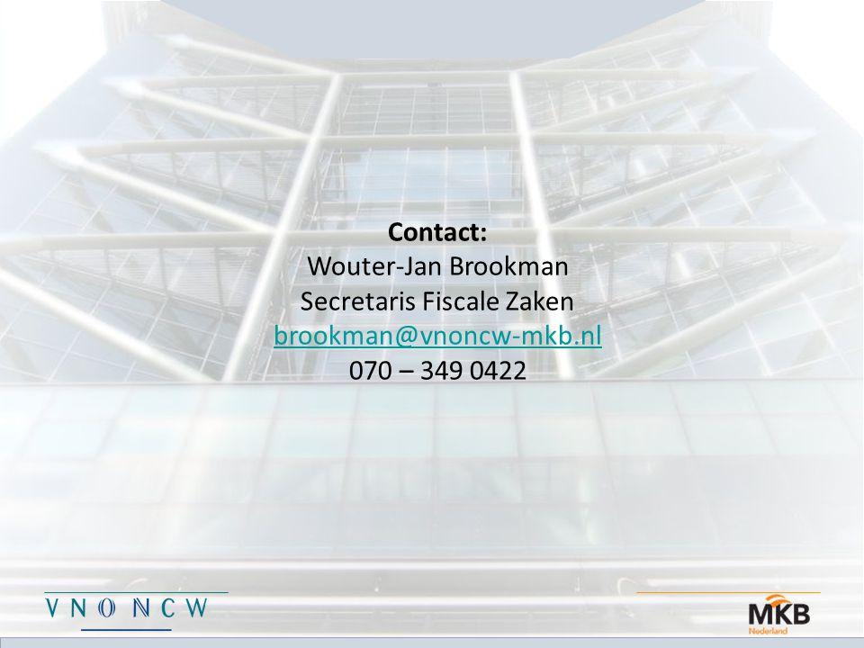 Contact: Wouter-Jan Brookman Secretaris Fiscale Zaken brookman@vnoncw-mkb.nl 070 – 349 0422
