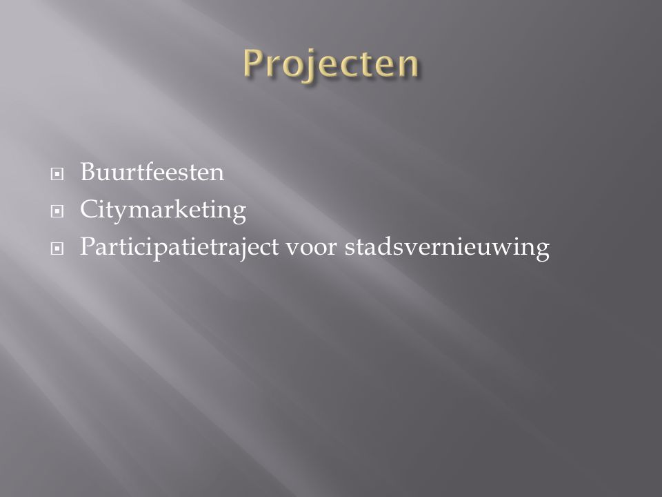  Buurtfeesten  Citymarketing  Participatietraject voor stadsvernieuwing