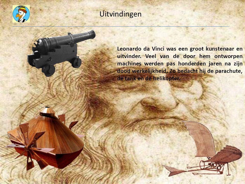 Uitvindingen Leonardo da Vinci was een groot kunstenaar en uitvinder. Veel van de door hem ontworpen machines werden pas honderden jaren na zijn dood