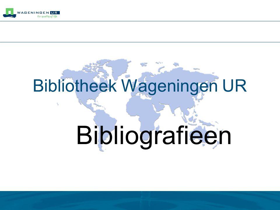 Bibliotheek Wageningen UR Bibliografieen