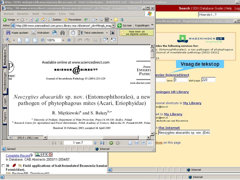 Kies een geschikte bibliografie Toets de zoektermen in Vraag via SFX de full- text op Vraag de tekst op