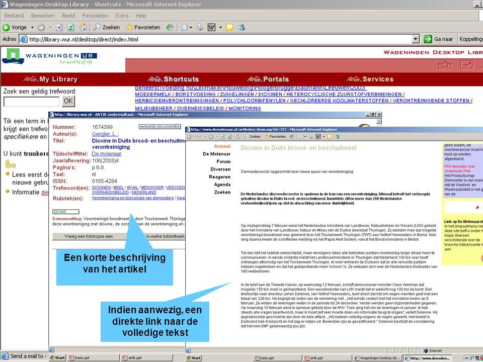 Kies ARTIK als u in (vnl) Nederlandse vakbladen wil zoeken Voer uw zoekvraag in Indien aanwezig, een direkte link naar de volledige tekst Een korte be