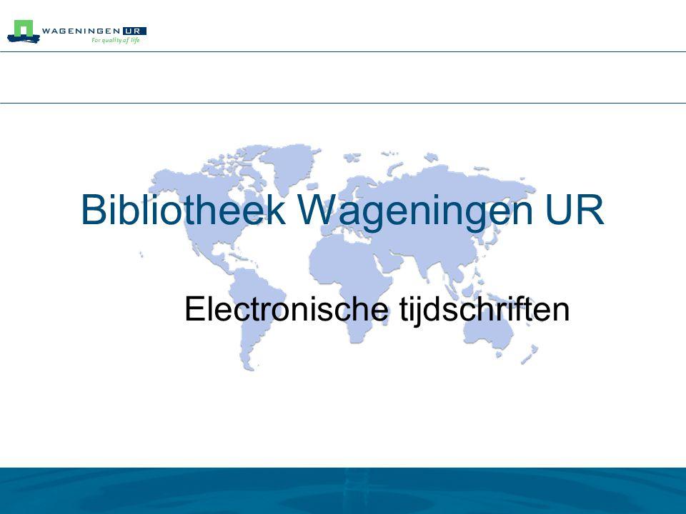 Bibliotheek Wageningen UR Electronische tijdschriften