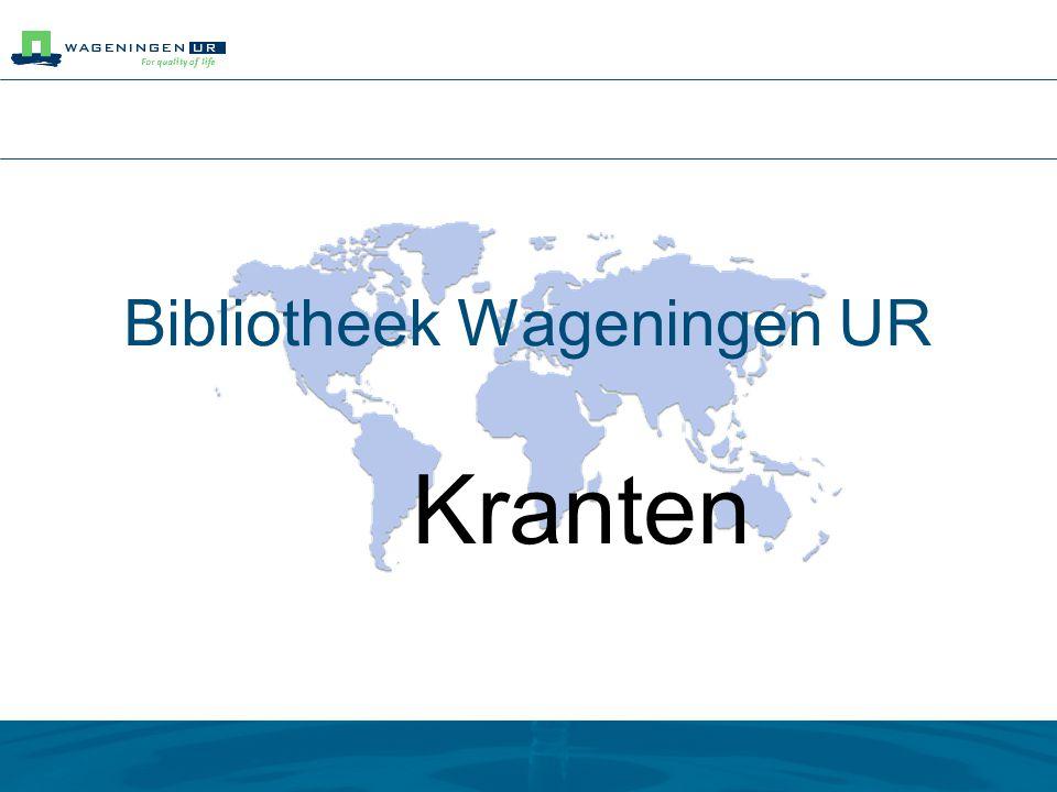 Bibliotheek Wageningen UR Kranten