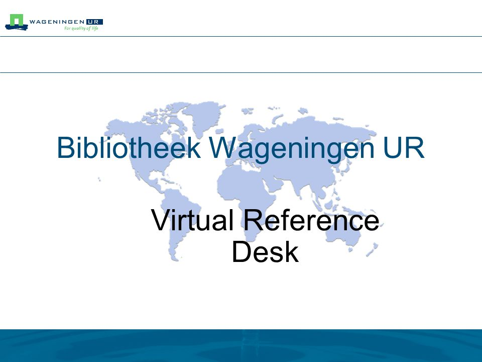 Bibliotheek Wageningen UR Virtual Reference Desk