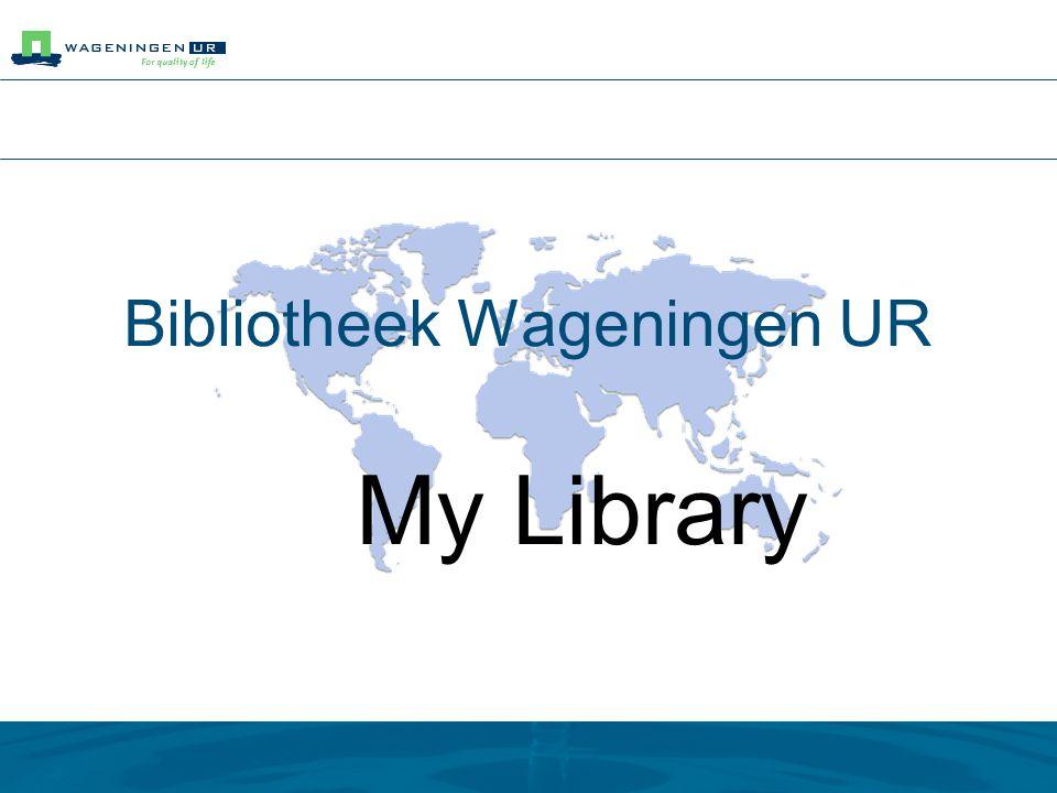 Bibliotheek Wageningen UR My Library