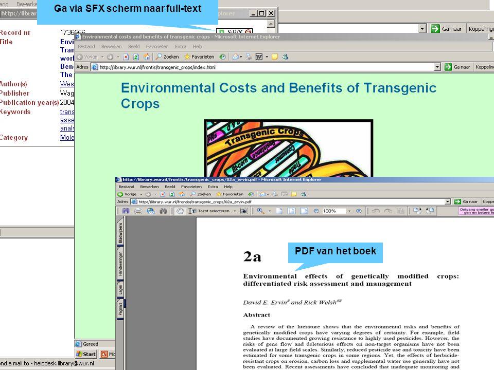 Naar full-text Ga via Shortcuts naar catalogus Klik op de catalogus link Voer zoektermen in Klik op titel voor meer informatie Ga via SFX scherm naar