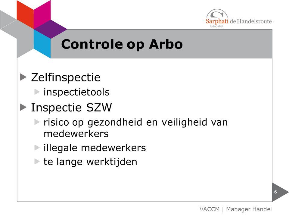 Zelfinspectie inspectietools Inspectie SZW risico op gezondheid en veiligheid van medewerkers illegale medewerkers te lange werktijden 6 VACCM | Manag