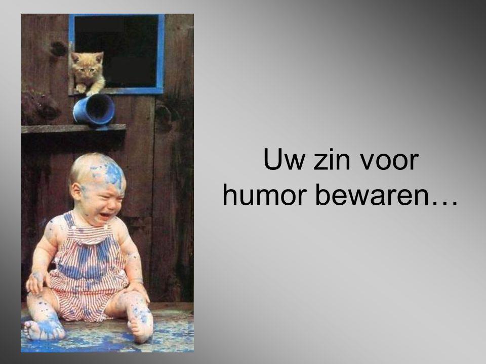 Uw zin voor humor bewaren…