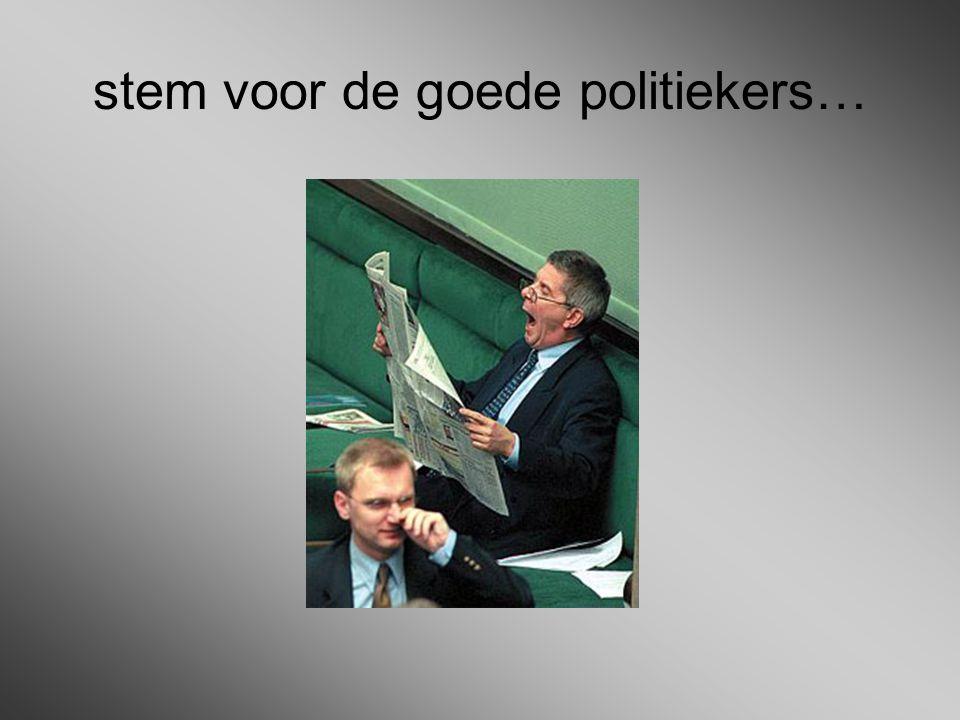 stem voor de goede politiekers…