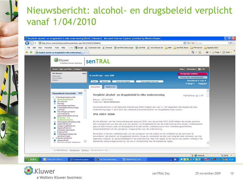 25 november 2009 senTRAL Day 10 Nieuwsbericht: alcohol- en drugsbeleid verplicht vanaf 1/04/2010